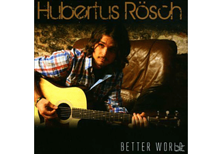 Hubertus Rösch - Better World - (CD)