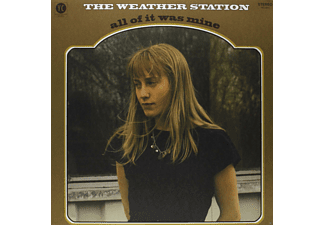Weather Station - All Of It Was Mine - (Vinyl)