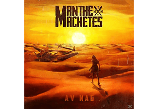 Man The Machetes - Av Nag - (CD)