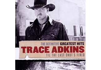 Trace Adkins - The Definitive Greatest Hits: Til The Last Shot's Fired [CD]