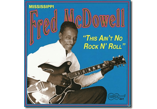 Mississippi Fred McDowell - This Ain't No Rock N' Roll - (CD)
