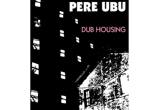 Pere Ubu - Dub Housing - (CD)