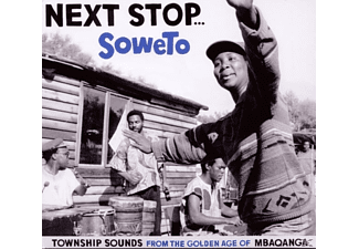 VARIOUS - Next Stop... Soweto - Township Sounds Of The Golden Age - (CD)
