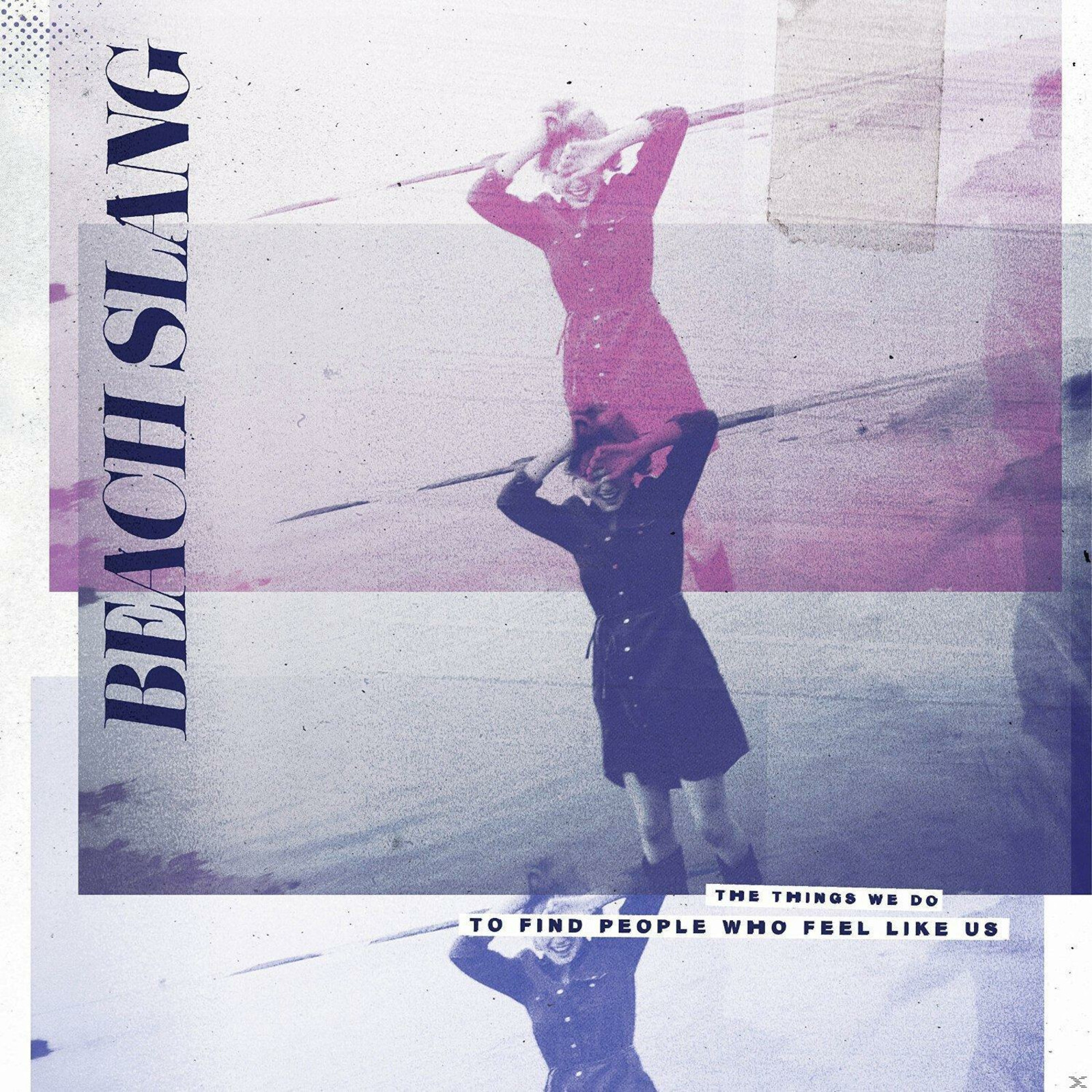 Beach Slang - The Things We Do To Find Peopl - (CD)