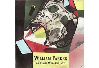 William Parker - For Those Who Are, Still [CD]