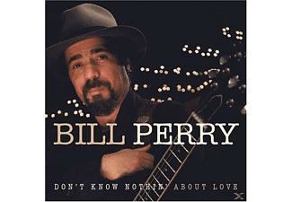 Bill Perry - Don't Know Nothing About Love [CD]