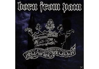 Born From Pain - Reclaiming The Crown - (Vinyl)