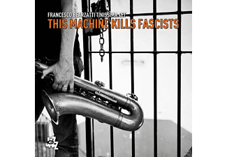 Francesco Bearzatti, Tinissima 4tet - The Machine Kills Fascists - (CD)