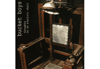 Bucket Boys - Thoughts On An Electric Chair - (CD)