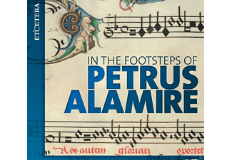 Nederlands Chamber Choir, Laudantes Consort - In The Footsteps Of Petrus Alamire [CD]