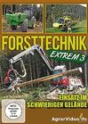 Forsttechnik - Extrem 3: Einsatz im schwierigen...
