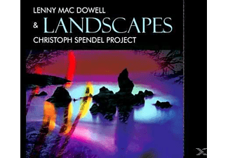 Lenny Mac Dowell, Christoph Spendel Project - Landscapes [CD]