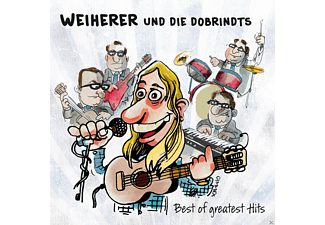 Weiherer Und Die Dobrindts - Best Of Greatest Hits - (CD)