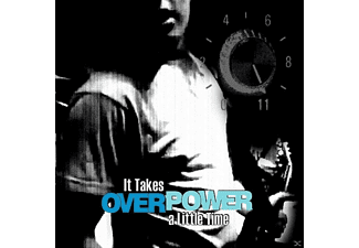 Overpower - It Takes A Little Time - (CD)