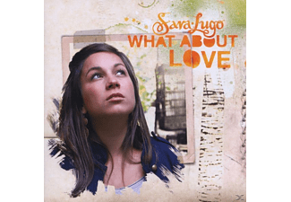 Sara Lugo - What About Love - (CD)