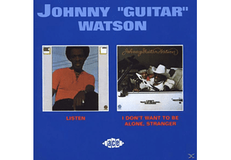 "Johnny ""guitar"" Watson - Listen/I Don't Want To Be Alone, Stranger - (CD)"