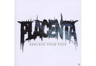 Placenta - Replace Your Face - (CD)