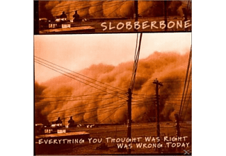 Slobberbone - Everything You Thought Was Right Was Wrong Today - (CD)