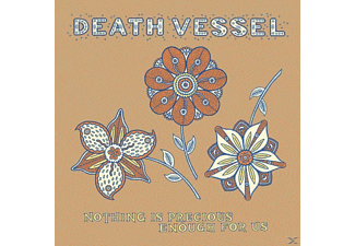 Death Vessel - Nothing Is Precious Enough for Us - (CD)