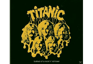 Titanic - BALLAD OF A ROCK N ROLL LOSER + 2 BONUS TRACKS (DI - (CD)