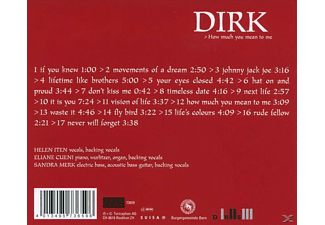 Dirk - How Much You Mean To Me [CD]
