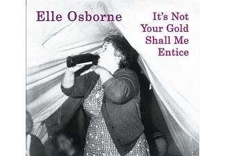 Elle Osborne - It's Not Your Gold Shall Me Entice [CD]