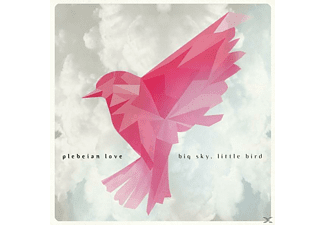 Plebeian Love - Big Sky, Litttle Bird - (CD)