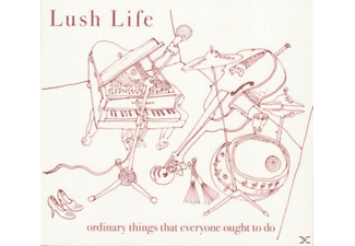 Lush Life - Ordinary Things That Everyone Ought To Do [CD]