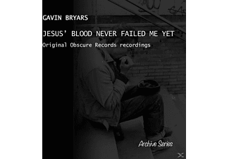 Gavin Bryars - Jesus' Blood Never Failed Me Yet - (CD)
