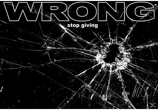 The Wrong - Stop Giving - (LP + Download)