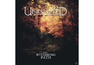 Undiluted - The Withering Path - (CD)