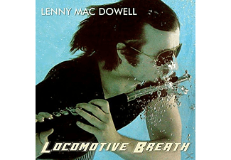 "Lenny Mac Dowell "" Locomotive Breath"" - Locomotive Breath - (CD)"