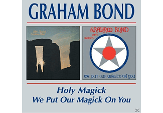 Graham Bond - Holy Magick/We Put Our Magick On You - (CD)