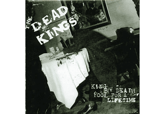 Dead Kings - King By Death-Fool For A Lifetime - (CD)