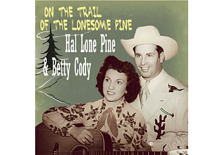 Hal Lone Pine & Betty Cody - On The Trail Of The Lonesome Pine - (CD)