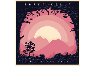 Shred Kelly - Sing To The Night (Digipak) - (CD)
