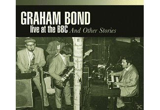 Graham Bond - Live At The Bbc & Other Stories - (CD)