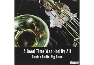 Danish Radio Big Band - A Good Time Was Had By All - (CD)