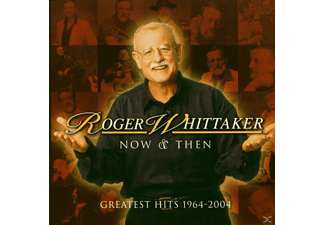 Roger Whittaker - NOW AND THEN - 1964-2004 - (CD)