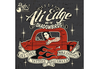 Ati Edge And The Shadowbirds - Old Cars, Tattoos, Bad Girls And Wild Guitars - (CD)