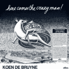 Koen De Bruyne - Here Comes The Crazy Man! (180g Lp) [Vinyl]