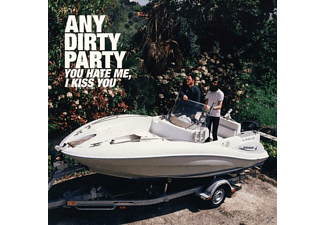 Any Dirty Party - You Hate Me,I Kiss You - (CD)
