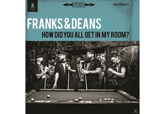 Frank & Deans - How Did You All Get In My Room? - (CD)