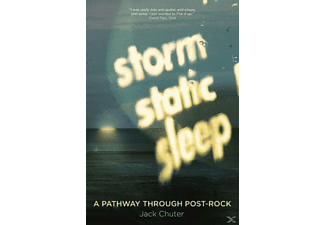 Storm Static Sleep: A Pathway Through Post-Rock, Rock (Taschenbuch)