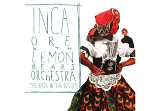 Inca Ore And Lemon Bear Orchestra - The Birds In The Bushes - (CD)