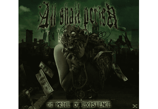 All Shall Perish - The Price Of Existence - (CD)