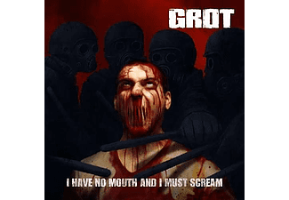 Grot - I Have No Mouth And I Must Scream (CD)
