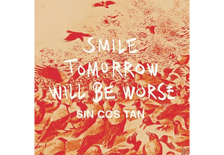 Sin Cos Tan - Smile Tomorrow Will Be Worse Ep - (Vinyl)