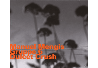 Manuel / Gruppe 6 Mengis - Dulcet  Crush - (CD)
