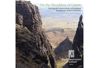 Symphonic Wind Or Royal Conservatoire Of Scotland - On The Shoulders of Giants - (CD)